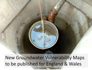 New Groundwater Vulnerability Maps to be published for England & Wales