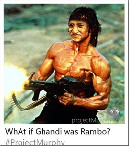 What If Gandhi Was Rambo??