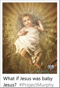 What If Jesus Was Baby Jesus?