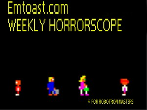 Horrorscopes for the Week of Turkey Holocaust #479