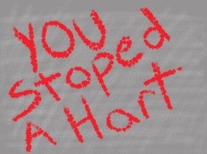 You Stoped A Hart