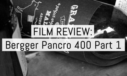 Film review: Bergger Pancro 400 Part 1 – 35mm EI 400 (bracketed +/- 1 stop)