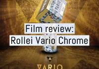 Film review: Rollei Vario Chrome