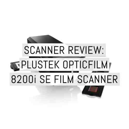 Review - Plustek 8200i SE Film Scanner