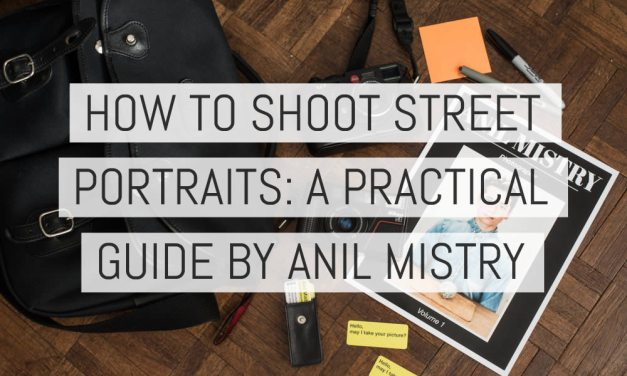 How To Shoot Street Portraits: A Practical Guide – by Anil Mistry