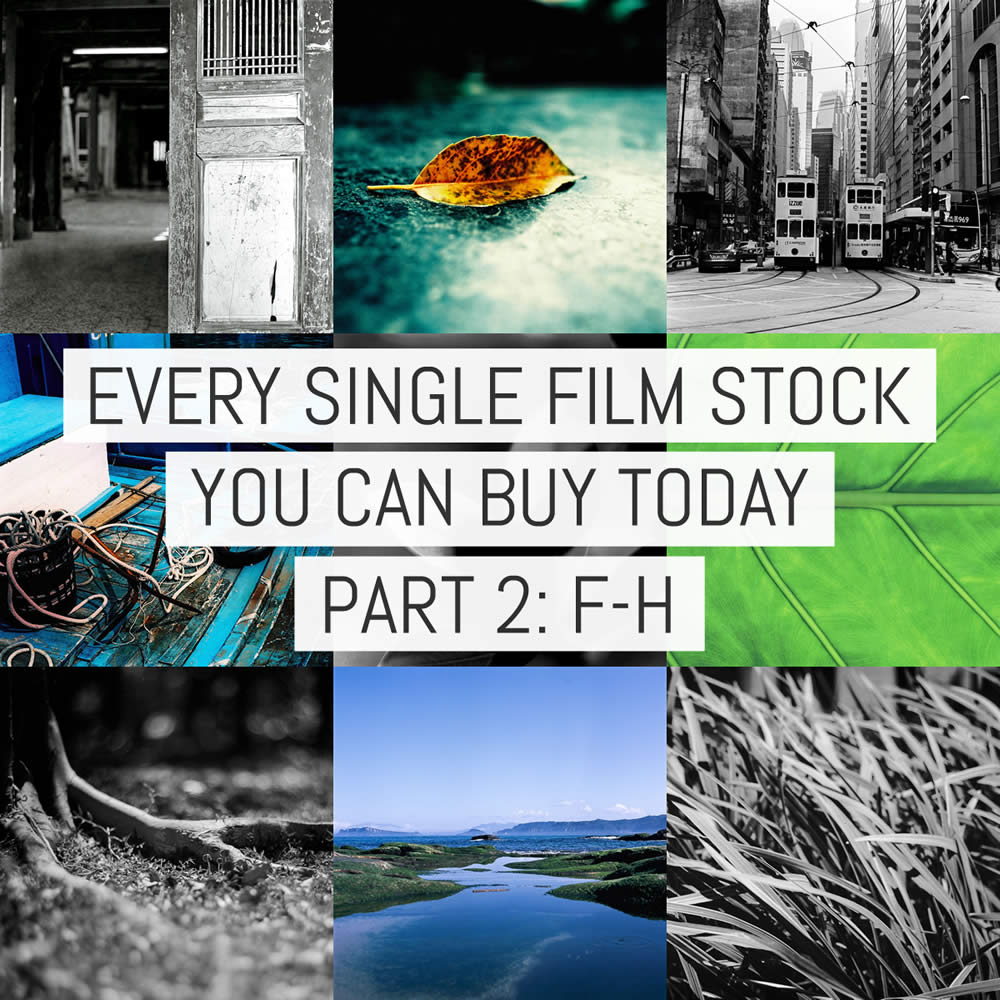Every single film stock you can buy today - Part 2: FILM Ferrania to Hillvale