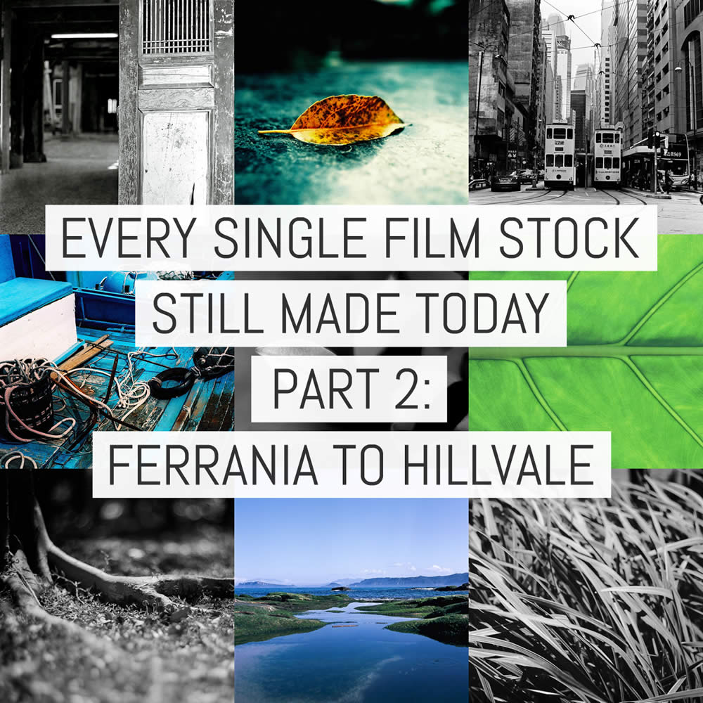 Every single film stock still made today - Part 2: FILM Ferrania to Hillvale