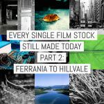 Every single film stock still made today – Part 2: FILM Ferrania to Hillvale
