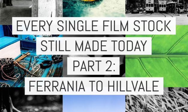 Every single film stock still made today – Part 2: FILM Ferrania to Hillvale (v2)