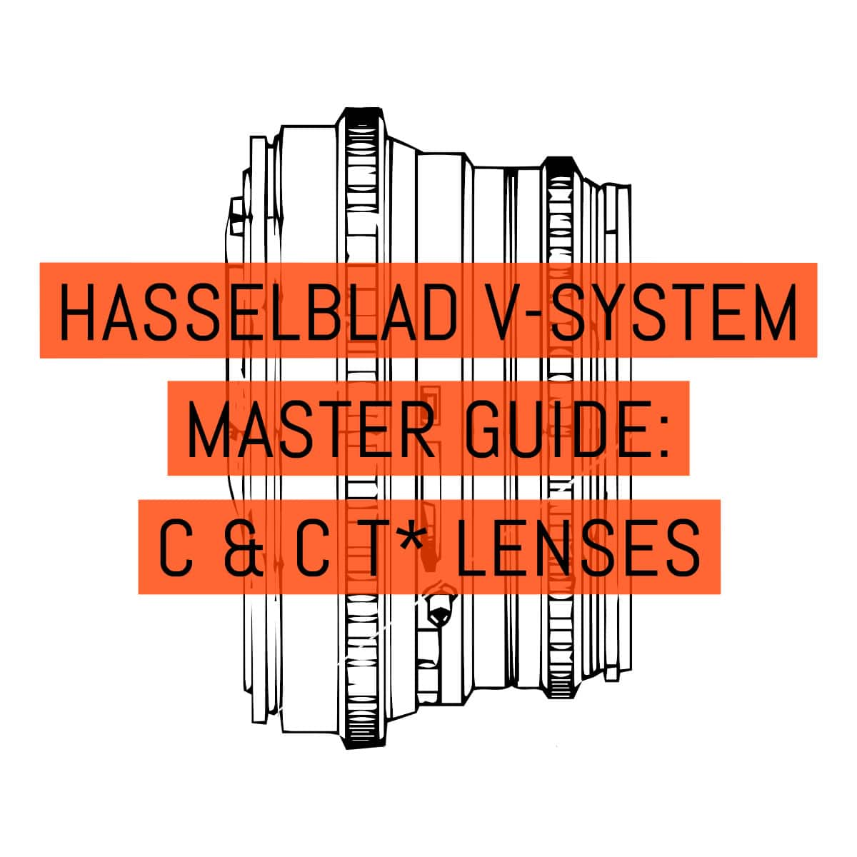 The Hasselblad V-System master guide: C and C T* lenses