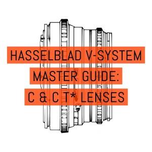Hasselblad V-System Master Guide - C + CT* Lenses