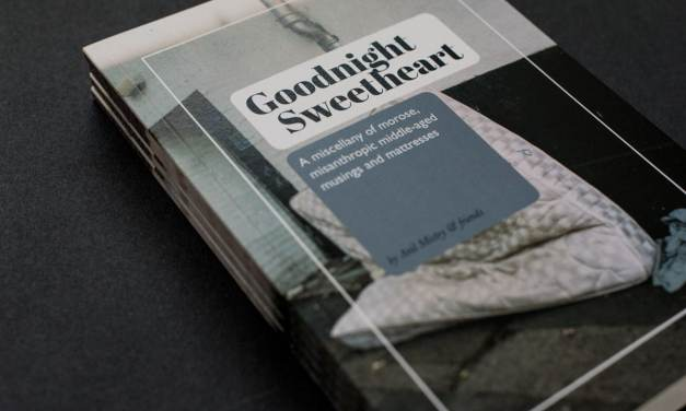 Featured project: Goodnight Sweetheart – A miscellany of morose middle aged misanthropic musings and mattresses – by Anil Mistry