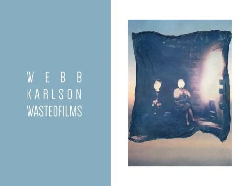 Studies of an ephemeral medium - WEBB x KARLSON X WASTEDFILMS