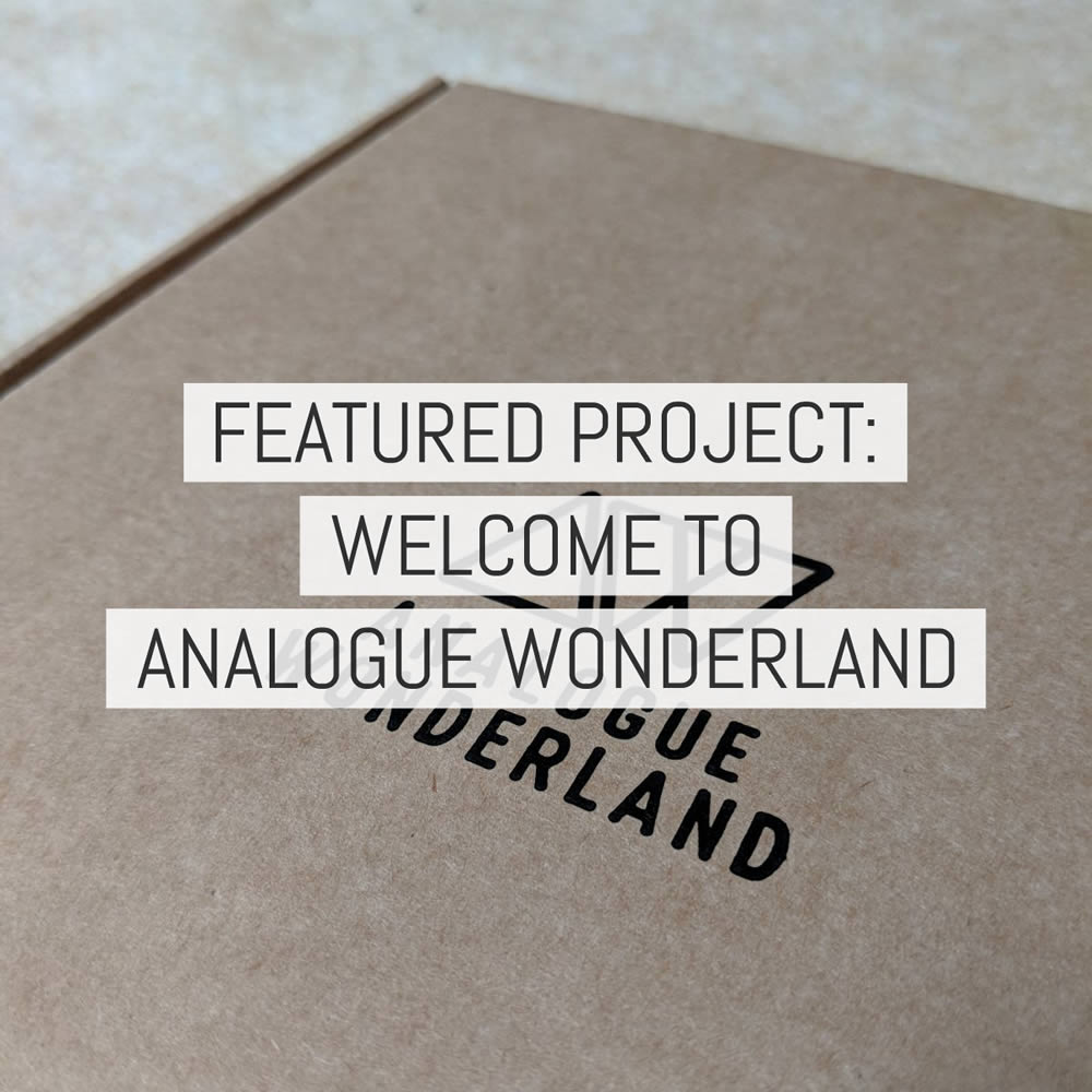 Featured project: Analogue Wonderland - by Paul McKay