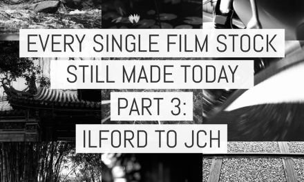 Every single film stock still made today – Part 3: ILFORD to Japan Camera Hunter (v2)