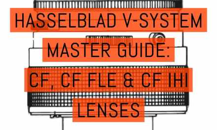 The Hasselblad V-System master guide: CF, CF FLE and IHI lenses
