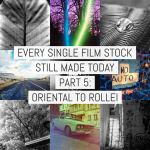 Every single film stock still made today – Part 5: Oriental to Rollei