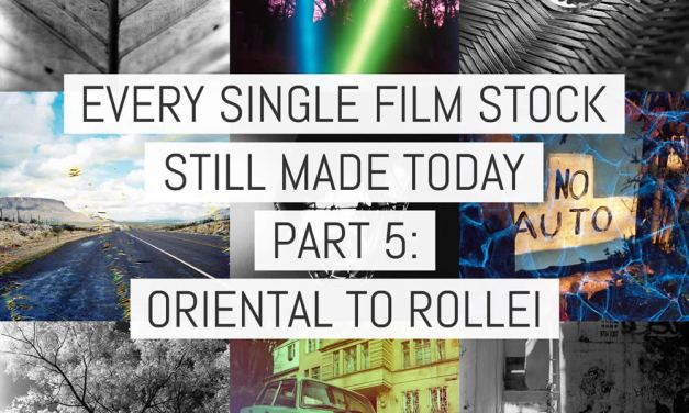 Every single film stock still made today – Part 5: Oriental to Rollei (v3)