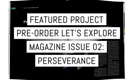 Featured project: Pre-order Let's Explore Magazine issue 02