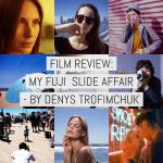 Film review: my Fuji slide affair – by Denys Trofimchuk