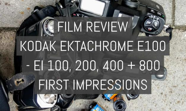 Film review: Kodak EKTACHROME E100 – shot at EI 100, 200, 400 + 800 first impressions