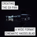 Cover: Creating the GX-Pan, a wide format cinematic Hasselblad