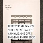 """Cover - Discovering Dan K's """"THE LATENT IMAGE"""" - a unique one-off, one-time photo book"""