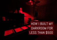 Cover: How I built my own darkroom for less than $500