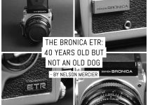 The Bronica ETR: 40 years old but not an old dog – by Nelson Mercier