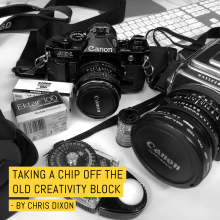 Taking a chip off the old creativity block - by Chris Dixon