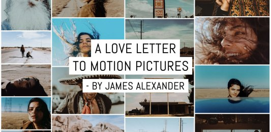 A love letter to motion pictures - by James Alexander