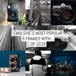 EMULSIVE's most popular 5 Frames With... of 2019 v3