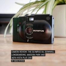 Camera review: The Olympus XA, Downhill longboarding, Madeira Park and Agfa Vista Plus 200 v2