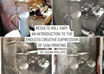 Results WILL vary: An introduction to the endless creative expression of gum printing