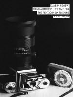 Tech :  Examen de la caméra: réparer un mauvais représentant … Il est temps pour le Pentacon Six de briller  , avis