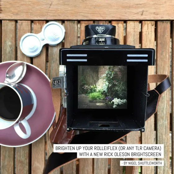 Brighten up your Rolleiflex (or any TLR camera) with a new Rick Oleson Brightscreen
