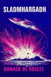 Sladmhargadh, Donach de Róiste, FNT, (1968). Cover design: Karl Uhlemann