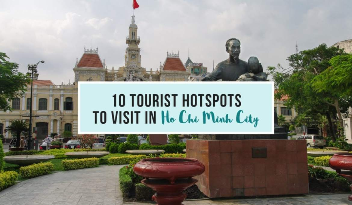 10 Tourist Hot Spots To Visit in Ho Chi Minh City