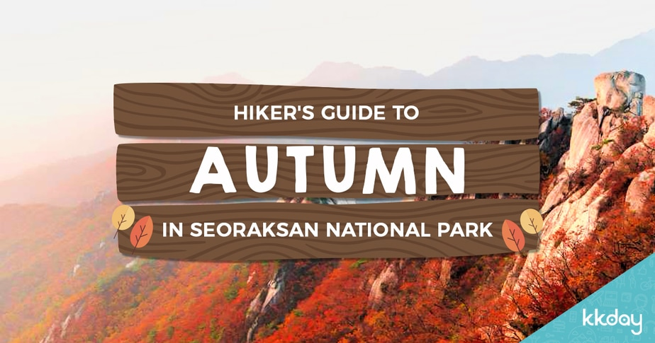 Autumn in Korea: Hiker's Guide to Seoraksan National Park