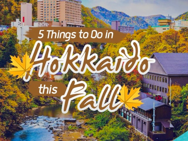 Fall in Hokkaido: Top 5 Activities To Enjoy The Autumn Season
