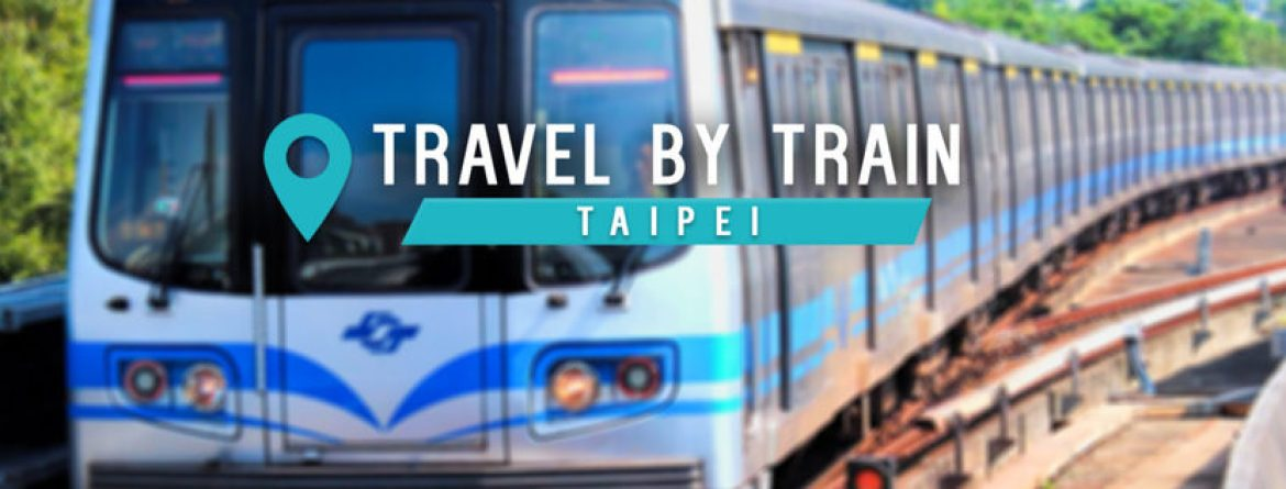 Your Ultimate Guide to Taiwan: Taipei by Train