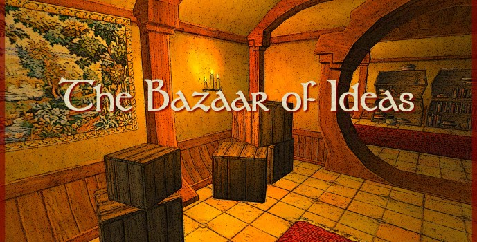Update : The Bazaar of Ideas (July)