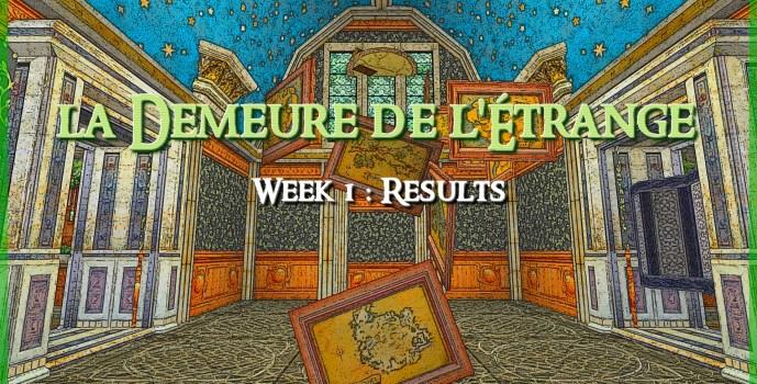"Results : ""l'Annexe de l'Étrange"" (1st Week)"
