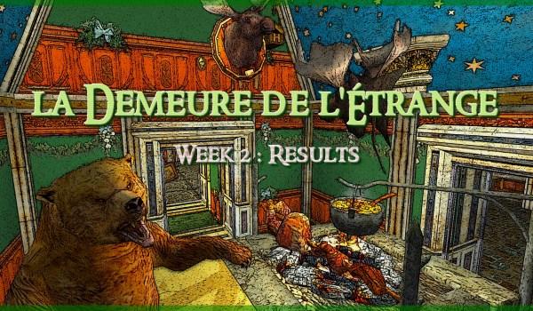 """Results : """"la Demeure de l'Étrange"""" (2nd Week)"""