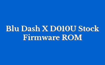 Blu Dash X D010U