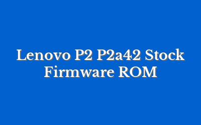 Lenovo P2 P2a42