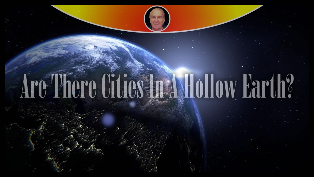 Are There Cities In A Hollow Earth?