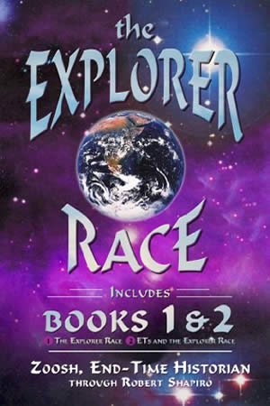 The Explorer Race, by Zoosh through Robert Shapiro