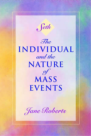 The Individual and the Nature of Mass Events, by SETH