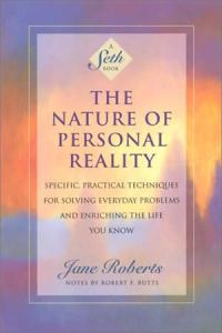 The Nature of Personal Reality, by SETH